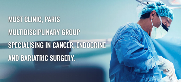 MUST CLINIC, Paris - Multidisciplinary group specialising in cancer, endocrine and bariatric surgery